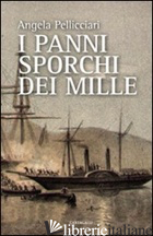 PANNI SPORCHI DEI MILLE (I) - PELLICCIARI ANGELA