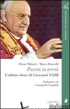PACEM IN TERRIS. L'ULTIMO DONO DI GIOVANNI XXIII - MALNATI ETTORE; RONCALLI MARCO