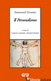 PERSONALISMO (IL) - MOUNIER EMMANUEL; CAMPANINI G. (CUR.); PESENTI M. (CUR.)
