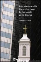 INTRODUZIONE ALLA COMUNICAZIONE ISTITUZIONALE DELLA CHIESA - LA PORTE J. M. (CUR.)