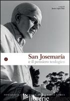 SAN JOSEMARIA E IL PENSIERO TEOLOGICO. VOL. 1 - LOPEZ DIAZ J. (CUR.)