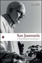 SAN JOSEMARIA E IL PENSIERO TEOLOGICO. VOL. 2 - LOPEZ DIAZ J. (CUR.)