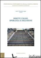 DIRITTI UMANI, SPERANZE E DELUSIONI - MARTIN DE AGAR J. TOMAS