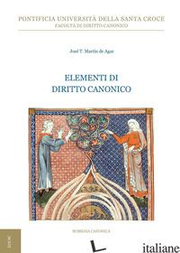 ELEMENTI DI DIRITTO CANONICO - MARTIN DE AGAR J. TOMAS
