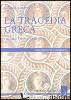 TRAGEDIA GRECA. ORIGINI, STORIA, RINASCITE (LA) - IERANO' GIORGIO