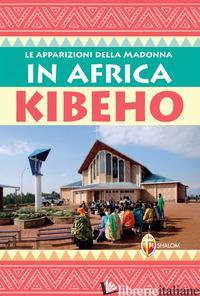 APPARIZIONI DELLA MADONNA IN AFRICA: KIBEHO (LE) - SGREVA GIANNI