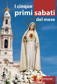 CINQUE PRIMI SABATI DEL MESE (I) - BRIOSCHI GIUSEPPE