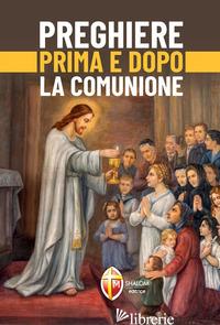 PREGHIERE PRIMA E DOPO LA COMUNIONE - AA VV