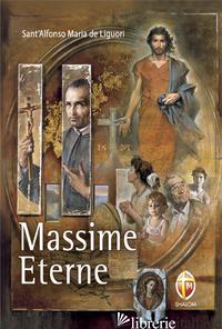 MASSIME ETERNE. EDIZ. A CARATTERI GRANDI - LIGUORI ALFONSO MARIA; DI MASI R. (CUR.)