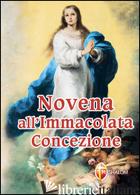 NOVENA ALL'IMMACOLATA CONCEZIONE - BRIOSCHI GIUSEPPE
