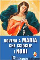 NOVENA A MARIA CHE SCIOGLIE I NODI - D'ABBRACCIO LUCIO