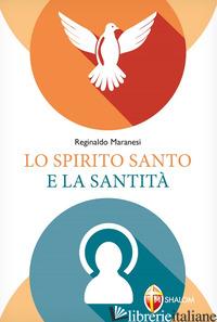 SPIRITO SANTO E LA SANTITA' (LO) - MARANESI REGINALDO