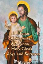 IN HONOR OF ST. JOSEPH. NOVENA, HOLY CLOAK, JOYS AND SORROWS - STRAMARE TARCISIO; BRIOSCHI GIUSEPPE