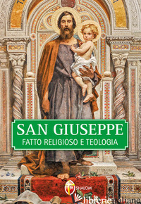 SAN GIUSEPPE. FATTO RELIGIOSO E TEOLOGIA - STRAMARE TARCISIO