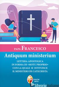 ANTIQUUM MINISTERIUM - FRANCESCO (JORGE MARIO BERGOGLIO)