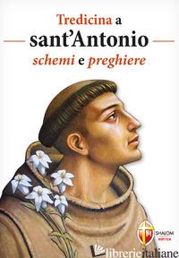 TREDICINA A SANT'ANTONIO. SCHEMI E PREGHIERE - BRIOSCHI GIUSEPPE