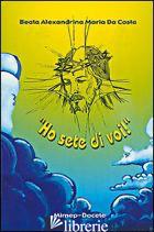 «HO SETE DI VOI!» - DA COSTA ALEXANDRINA M.
