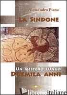 MISTERO DELLA STORIA DI DUEMILA ANNI. CON DVD (IL) - PIANA ALESSANDRO