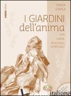 GIARDINI DELL'ANIMA. SANTA TERESA D'AVILA VITA MESSAGGIO PERCORSO SPIRITUALE. CO - MANSERVIGI M. (CUR.)