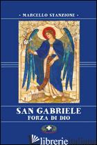 SAN GABRIELE. FORZA DI DIO - STANZIONE MARCELLO