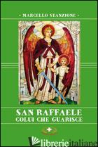 SAN RAFFAELE. COLUI CHE GUARISCE - STANZIONE MARCELLO