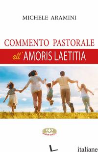 COMMENTO PASTORALE ALL'AMORIS LAETITIA - ARAMINI MICHELE