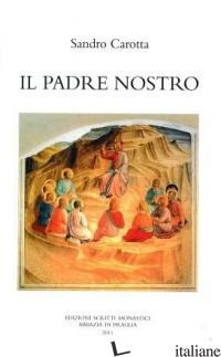 PADRE NOSTRO (IL) - CAROTTA SANDRO