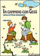 IN CAMMINO CON GESU' VERSO LA PRIMA COMUNIONE - AA.VV.