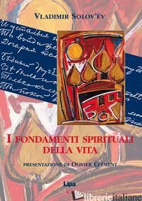 FONDAMENTI SPIRITUALI DELLA VITA (I) - SOLOV'EV VLADIMIR SERGEEVIC