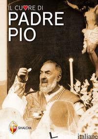 CUORE DI PADRE PIO (IL) - GIACOMELLI GIUSEPPE