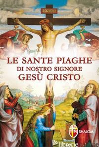 SANTE PIAGHE DI NOSTRO SIGNORE GESU' CRISTO (LE) - RIEGER ROBERT