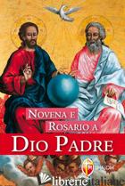 NOVENA E ROSARIO A DIO PADRE - BRIOSCHI G. (CUR.)