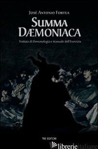 SUMMA DAEMONIACA. TRATTATO DI DEMONOLOGIA E MANUALE DELL'ESORCISTA - FORTEA JOSE' A.