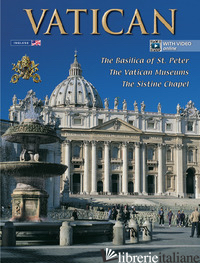 VATICAN. ST. PETER'S BASILICA, THE VATICAN MUSEUMS, THE SISTINE CHAPEL (THE) - AA.VV.