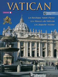 VATICAN. LA BASILIQUE DE ST. PIERRE, LES MUSEES DU VATICAN, LA CHAPELLE SIXTINE  - AA.VV.