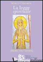 LEGGE SPIRITUALE. STUDIA CON L'AZIONE (LA) - MARCO L'ASCETA