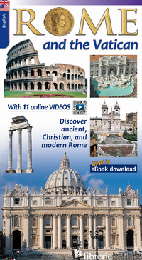 ROME AND THE VATICAN. DISCOVER THE ARCHAEOLOGY AND MONUMENTS OF ROME -
