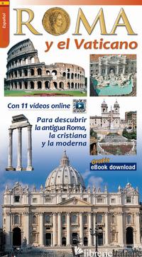 ROMA Y EL VATICANO. PARA DESCUBRIR LA ROMA ARQUEOLOGICA Y MONUMENTAL -