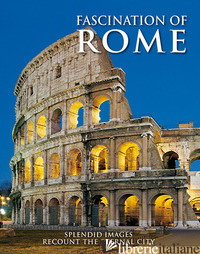 FASCINATION OF ROME - AA.VV.