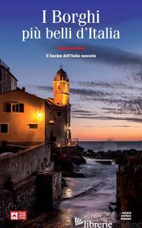 BORGHI PIU' BELLI D'ITALIA. IL FASCINO DELL'ITALIA NASCOSTA. GUIDA 2019-2020 (I) - BACILIERI CLAUDIO