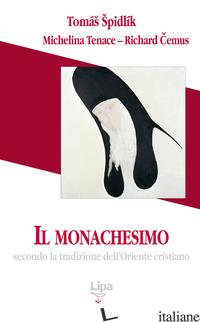 MONACHESIMO. SECONDO LA TRADIZIONE DELL'ORIENTE CRISTIANO (IL) - SPIDLIK TOMAS
