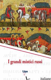 GRANDI MISTICI RUSSI (I) - SPIDLIK TOMAS