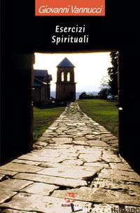ESERCIZI SPIRITUALI - VANNUCCI GIOVANNI