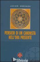 PENSIERI DI UN CANONISTA NELL'ORA PRESENTE - HERVADA JAVIER; GRAZIANO L. (CUR.)