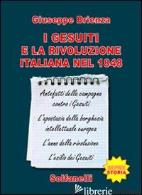 GESUITI E LA RIVOLUZIONE ITALIANA NEL 1848 (I) - BRIENZA GIUSEPPE
