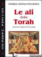 ALI DELLA TORAH. COMMENTI RABBINICI AL DECALOGO (LE) - JIMENEZ HERNANDEZ EMILIANO; CHIRICO F. (CUR.)
