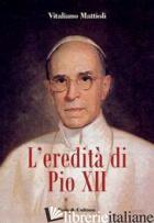 EREDITA' DI PIO XII (L') - MATTIOLI VITALIANO