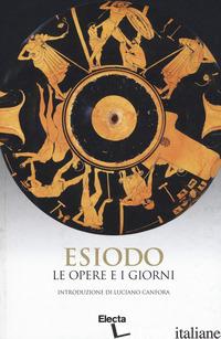 OPERE E I GIORNI (LE) - ESIODO; SMOLIZZA M. (CUR.)