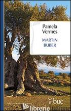 MARTIN BUBER - VERMES PAMELA