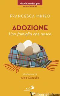 ADOZIONE. UNA FAMIGLIA CHE NASCE - MINEO FRANCESCA